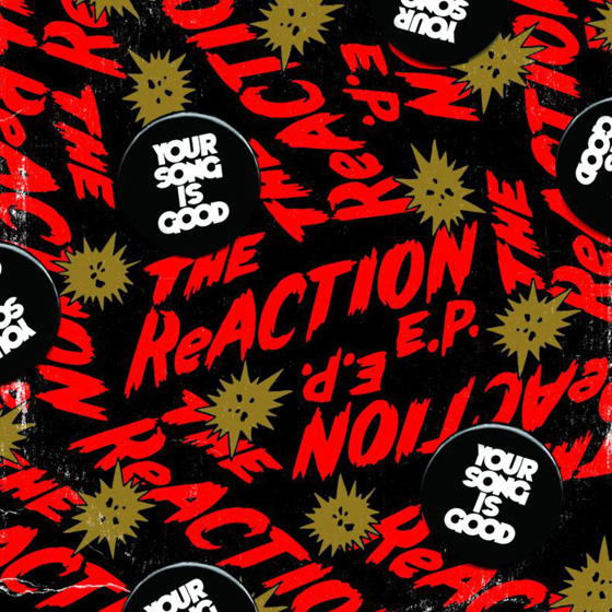 YOUR SONG IS GOOD / THE ReACTION E.P.(通常盤)