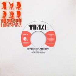 your song is good / super soul meetin' / sweet spot